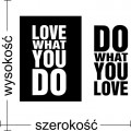 Love what you do, do what you love naklejka na ścianę