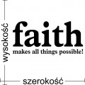 Faith makes all things possible naklejka na ścianę