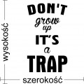 Don't grow up, it's a trap naklejka na ścianę napisy