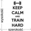 Keep calm and train hard naklejka na ścianę