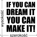 If you cam dream it you can make it naklejka na ścianę