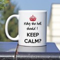Kubek Why the hell should I keep calm normalny 330 ml