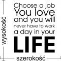 Choose a job you love naklejka na ścianę napisy