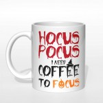 Hocus Pocus I need coffee to focus kubek