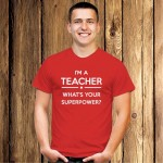 I'm a teacher. What's your superpower koszulka