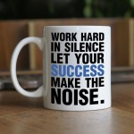 Work hard in silence let your success kubek