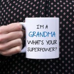 Kubek I'm a grandma, what's your superpower