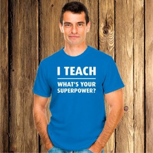 I teach what's your super power koszulka