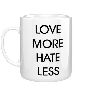 Love More Hate Less kubek