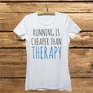 Running is cheaper than therapy koszulka