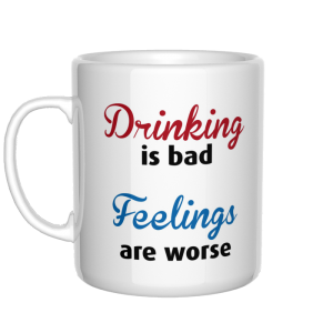 Drinking is bad, feelings are worse kubek