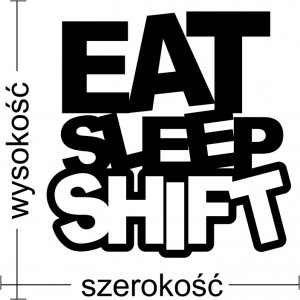 Eat Sleep Shift naklejka