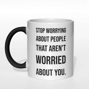 Stop worrying about people kubek