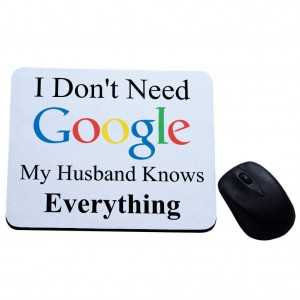 I don't need google my husband knows everything podkładka