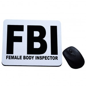 FBI – female body inspector podkładka