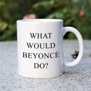 What would Beyonce do kubek