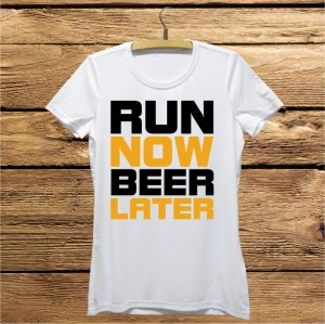 Run now beer later koszulka