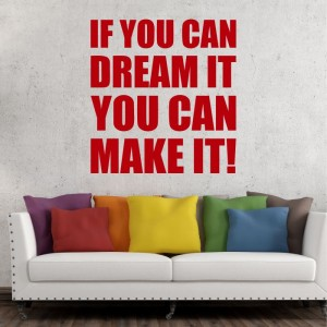 If you cam dream it you can make it naklejka