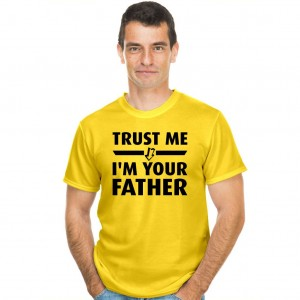Trust me I'm your father koszulka