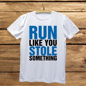 Run like you stole something koszulka