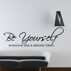 Be yourself, everyone else is taken naklejka