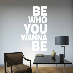 Be who you wanna be naklejka