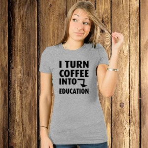 I turn coffee into education koszulka