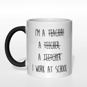 I'm teachir, a teecher, a teetcher. I work at school