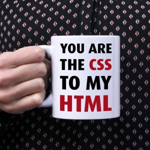You are the CSS to my HTML kubek