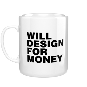 Will Design For Money kubek