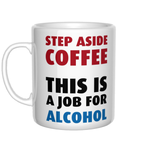 Step aside coffee, this is a job for alcohol kubek