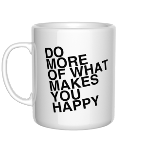 Do more of what makes you happy kubek