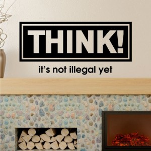 Think! It's not illegal yet naklejka