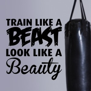 Train like a beast, look like a beauty naklejka