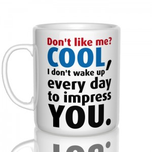 Don't like me? Cool kubek