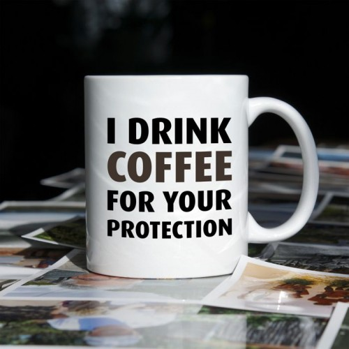 I drink coffee for your protection kubek standardowy 330 ml
