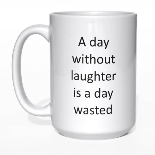 A day without laughter is a day wasted kubek duży