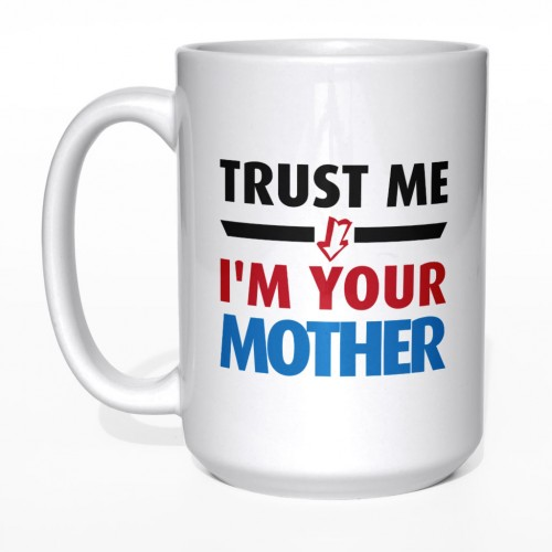 Trust me I'm your mother kubek duży