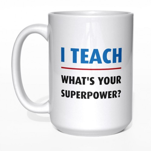 I teach what's your super power kubek nauczyciel duży 450 ml