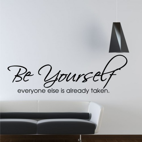 Be yourself, everyone else is taken naklejka na ścianę