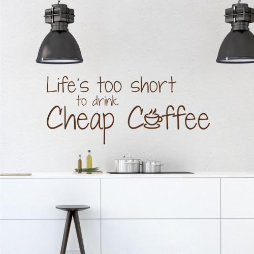 Lifes Too Short To Drink Cheap Coffee Naklejka