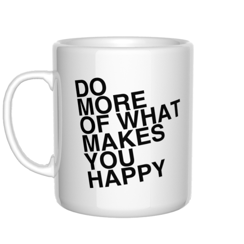 Kubek Do more of what makes you happy