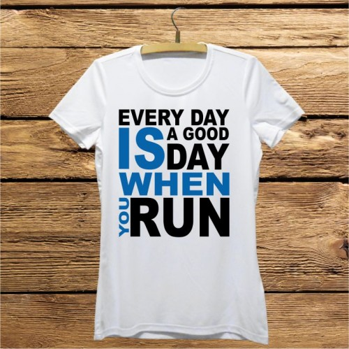 Damska koszulka do biegania - Every day is a good day when you run