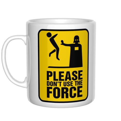 Please don't use the force kubek